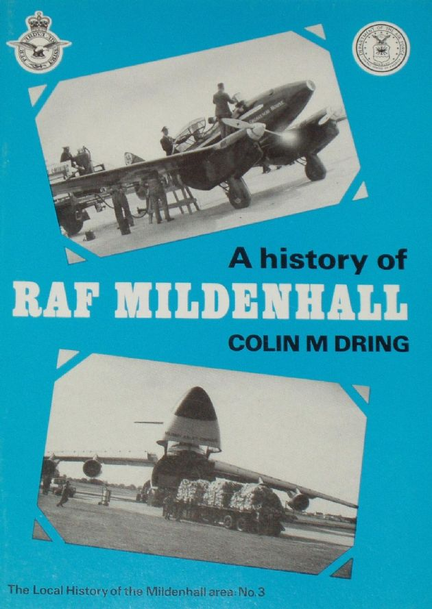 A History of RAF Mildenhall, by Colin M Dring